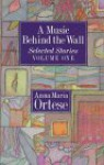 A Music Behind the Wall: Selected Stories (Volume 1) - Henry Martin, Anna Maria Ortese