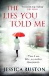 The Lies You Told Me - Jessica Ruston