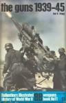 The Guns: 1939-45 - Ian V. Hogg, Hogg Ian V.