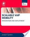Scalable Voip Mobility: Integration and Deployment - Joseph Epstein