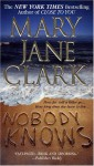 Nobody Knows - Mary Jane Clark