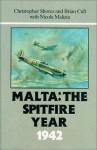 Malta: The Spitfire Year 1942 - Christopher Shores;Brian Cull;Nicola Malizia
