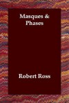 Masques & Phases - Robbie Ross