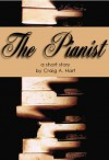 The Pianist (A Short Story) - Craig A. Hart