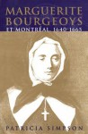 Marguerite Bourgeoys Et Montr Al - Patricia Simpson