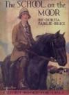 The School on the Moor - Dorita Fairlie Bruce