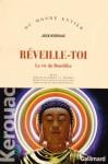Réveille-toi : la vie du Bouddha - Jack Kerouac, Claude Demanuelli, Jean Demanuelli