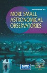 More Small Astronomical Observatories (The Patrick Moore Practical Astronomy Series) - Patrick Moore