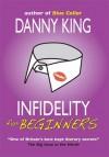 Infidelity For Beginners - Danny King