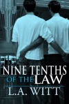 Nine-Tenths of the Law - L.A. Witt