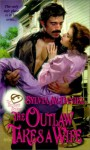 The Outlaw Takes a Wife - Sylvia McDaniel