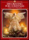 Decorating For Christmas (Arts & Crafts for Home Decorating) - Home Decorating Institute, Cy Decosse Inc.