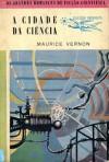 A Cidade da Ciência - Maurice Vernon, Mário-Henrique Leiria