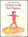 I Dance In My Red Pajamas (Charlotte Zolotow Book) - Edith Thacher Hurd, Emily Arnold McCully