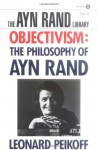Objectivism: The Philosophy of Ayn Rand - Leonard Peikoff