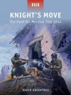 Knight's Move-The Hunt for Marshal Tito 1944 (Raid) - David Greentree, Johnny Shumate
