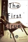 The First True Lie: A Novel - Marina Mander