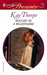 Bought By A Billionaire - Kay Thorpe