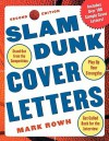 Slam Dunk Cover Letters, 2/E - Mark Rowh