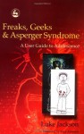 Freaks, Geeks & Asperger Syndrome: A User Guide to Adolescence - Tony Attwood, Luke Jackson