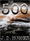 The 500 - J.D. Hughes