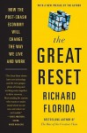 The Great Reset: How the Post-Crash Economy Will Change the Way We Live and Work - Richard Florida