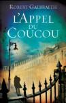 L'Appel du coucou - Robert Galbraith, J.K. Rowling