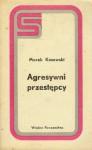 Agresywni przestępcy - Marek Kosewski