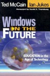 Windows on the Future: Education in the Age of Technology - Ted McCain