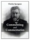 Commenting and Commentaries - Charles H. Spurgeon