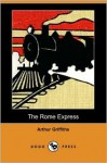 The Rome Express - Arthur Griffiths