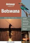 Getaway Guide To Botswana: Where Time Stands Still - Mike Copeland