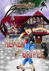 Hexengrippe (Hex Hex) - Annika Dick