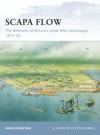 Scapa Flow: The defences of Britain's great fleet anchorage 1914-45 - Angus Konstam, Peter Dennis