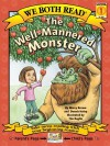 The Well-Mannered Monster (We Both Read - Level 1 (Quality)) - Marcy Brown, Dennis Haley