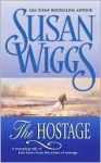 The Hostage (Great Chicago Fire Trilogy #1) - Susan Wiggs
