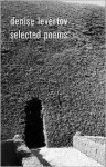 Selected Poems - Denise Levertov, Paul A. Lacey, Robert Creeley