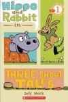 Hippo & Rabbit In Three Short Tales (Scholastic Reader Level 1) - Jeff Mack
