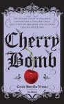 Cherry Bomb: The Ultimate Guide to Becoming a Better Flirt, a Tougher Chick, and a Hotter Girlfriend--and to Living Life Like a Rock Star - Carrie Borzillo-Vrenna