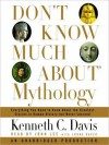 Don't Know Much About Mythology (Audio) - Kenneth C. Davis, John Lee