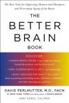 The Better Brain Book - David Perlmutter, Carol Colman