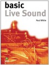 Basic Live Sound (The Basic Series) - Norberto José Olivar, Paul White