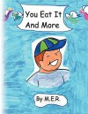 You Eat It and More - E. R. M. E. R., E. R. M. E. R.