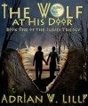 The Wolf at His Door - Adrian Lilly