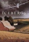 Icebergs: A Novel - Rebecca Johns