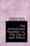 The Unfortunate Traveller: Or, the Life of Jack Wilton - Thomas Nashe