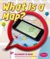 What Is a Map? - Jennifer M. Besel, Gail Saunders-Smith