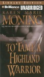 To Tame a Highland Warrior - Karen Marie Moning, Phil Gigante