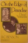 On The Edge Of Paradise: A. C. Benson, The Diarist - David Newsome