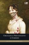 Orgulho e Preconceito e Zombies - Seth Grahame-Smith, Jane Austen